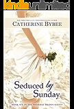 Seduced by Sunday (Weekday Brides Book 6) (English Edition)