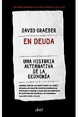 En deuda: Una historia alternativa de la economía (Spanish Edition) Kindle Edition