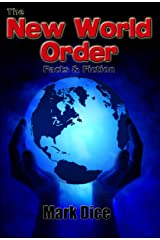 The New World Order: Facts & Fiction Kindle Edition