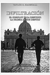 Infiltración: El complot para destruir la Iglesia desde dentro (Spanish Edition) Kindle Edition