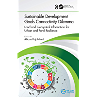 Sustainable Development Goals Connectivity Dilemma (Open Access): Land and Geospatial Information for Urban and Rural Resilience (English Edition)