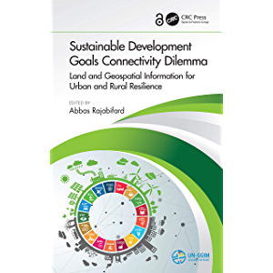 Sustainable Development Goals Connectivity Dilemma: Land and Geospatial Information for Urban and Rural Resilience