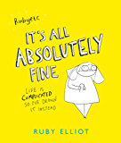 It's All Absolutely Fine: Life is complicated, so I've drawn it instead