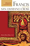 Francis and the San Damiano Cross: Meditations on