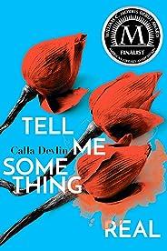 Tell Me Something Real (English Edition)
