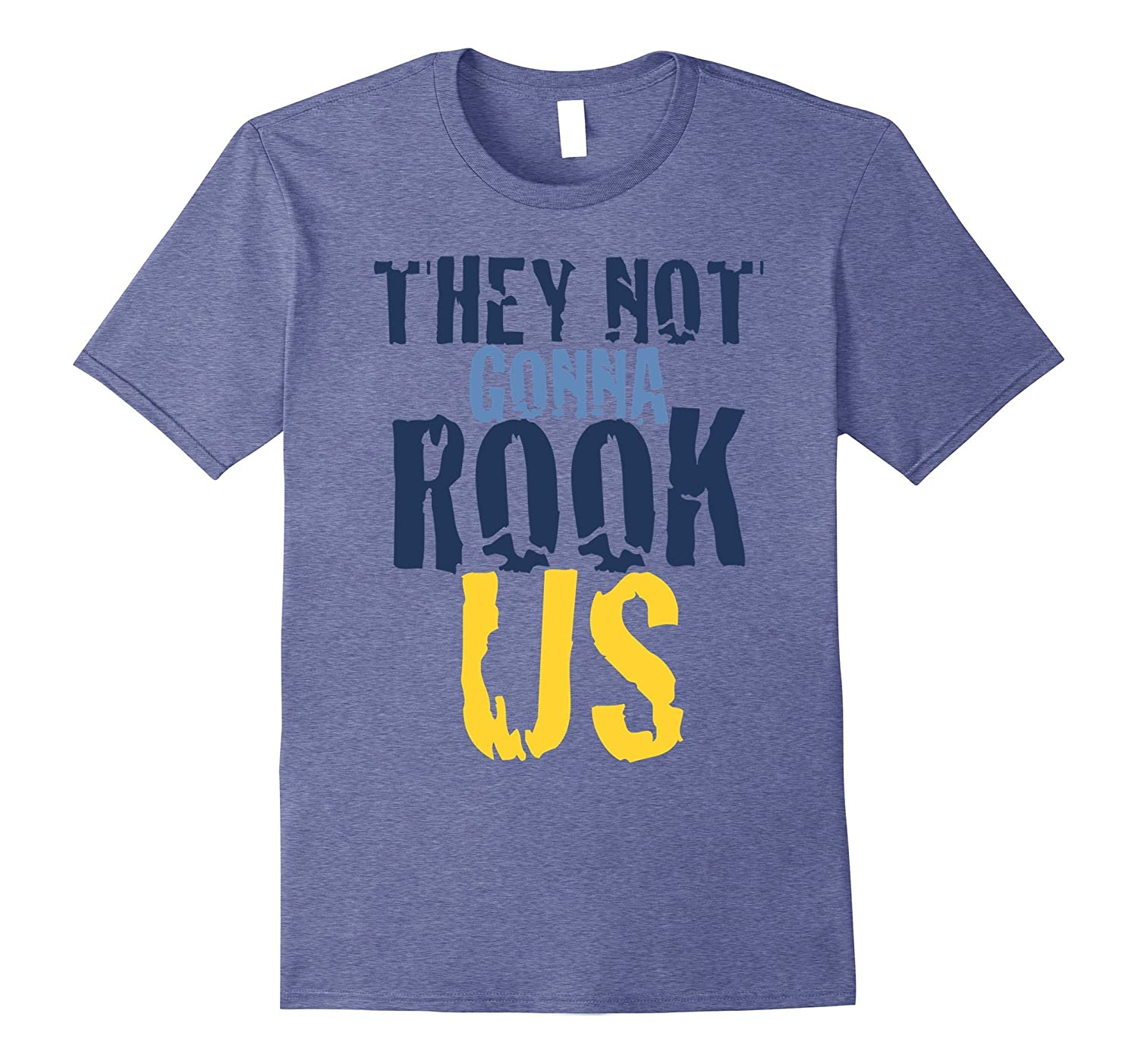 Take That For Data Tee They Not Gonna Rook Us T-Shirt-RT