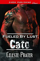 Fueled by Lust: Cato (Siren Publishing Classic)