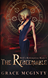 The Redeemable: The Complete Novel: Parts One-Four (Hell's Redemption Book 1)