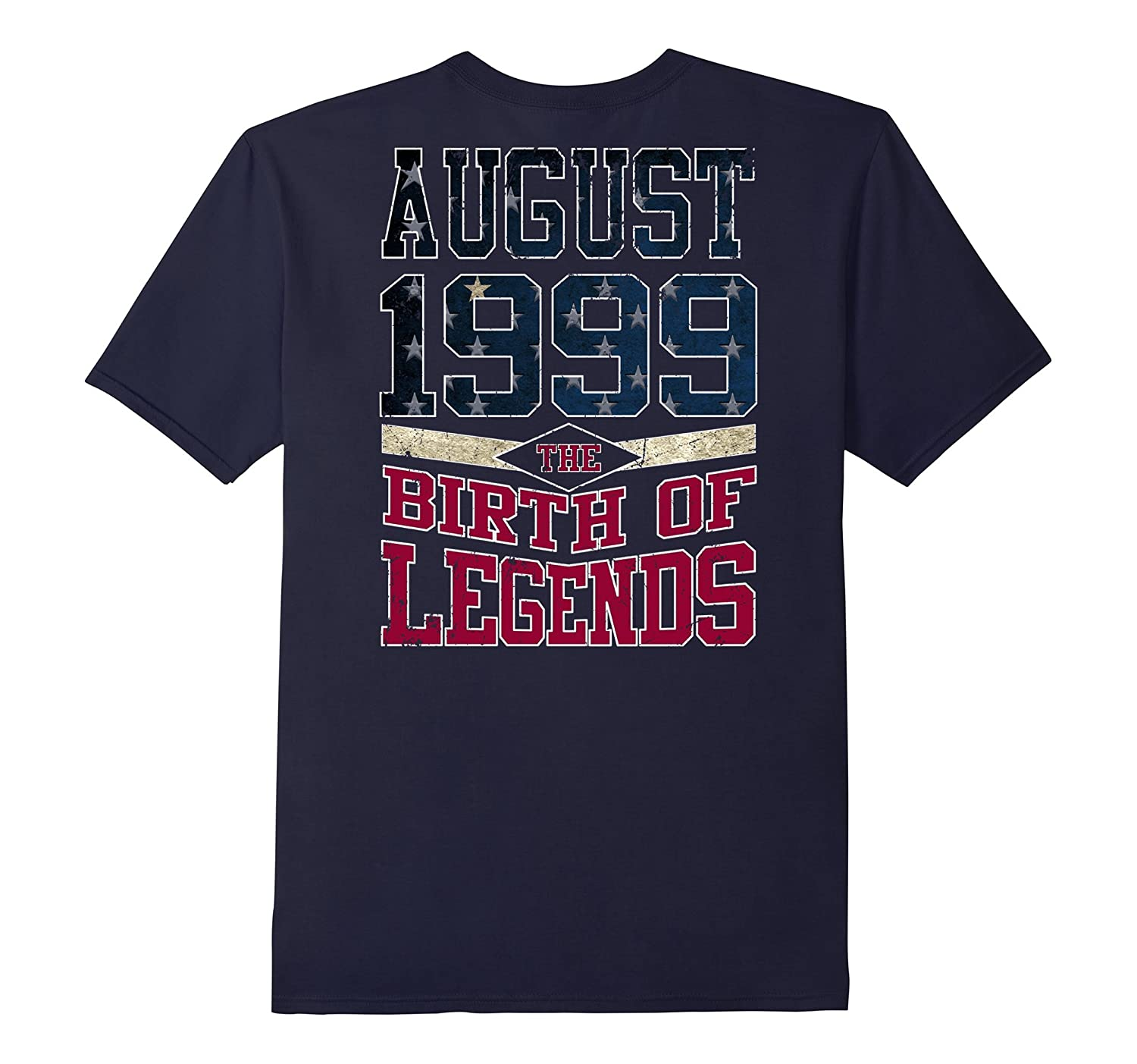 Legends Are Born In August 1999 Gift 18 Years Old Backside-BN