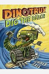 Dinotrux Dig the Beach Paperback