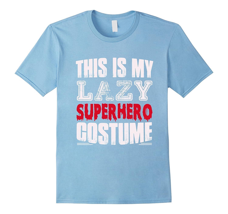 This Is My Lazy Superhero Costume TShirt