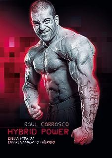 Hybrid Power: Dieta Híbrida + Entrenamiento Híbrido (Spanish Edition)