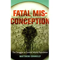 Fatal Misconception – The Struggle to Control World Population