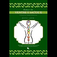 Dança do Ventre e Saúde II: Cinesiologia, Psicologia e Consciência Corporal (Metaforma e Movimento Livro 3)