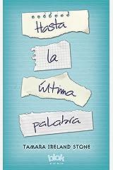 Hasta la última palabra / Every Last Word (Spanish Edition) Paperback