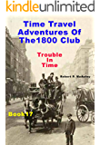 Time Travel Adventures of The 1800 Club: Book XVII