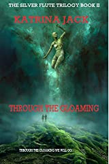 Through the Gloaming, Book II of The Silver Flute Trilogy Kindle Edition