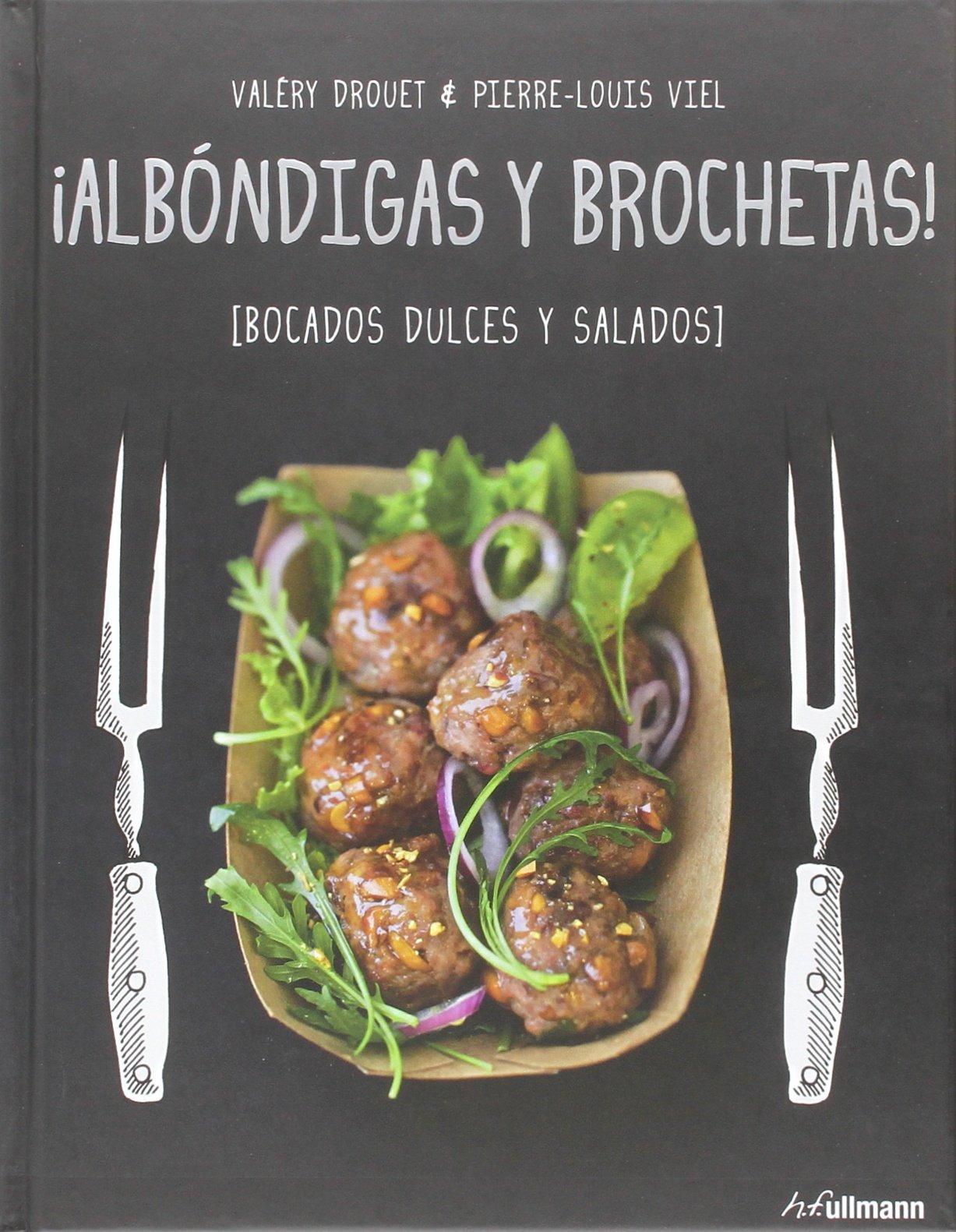 ¡Albóndigas Y Brochetas!: Amazon.es: Valéry Drouet; Pierre-Louis Viel: Libros