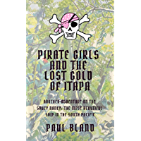 Pirate Girls and the Lost Gold of Itapa: Another Adventure on the Saucy Nancy