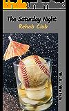The Saturday Night Rehab Club
