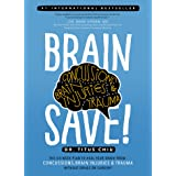 BrainSAVE: The 6-Week Plan to Heal Your Brain from Concussions, Brain Injuries & Trauma without Drugs or Surgery