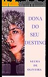 DONA DO SEU DESTINO