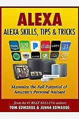 Alexa - Alexa Skills, Tips & Tricks (Alexa & Amazon Echo Book 1) Kindle Edition