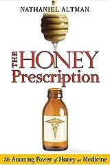 The Honey Prescription: The Amazing Power of Honey as Medicine Paperback