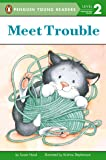 Meet Trouble (Penguin Young Readers, Level 2)