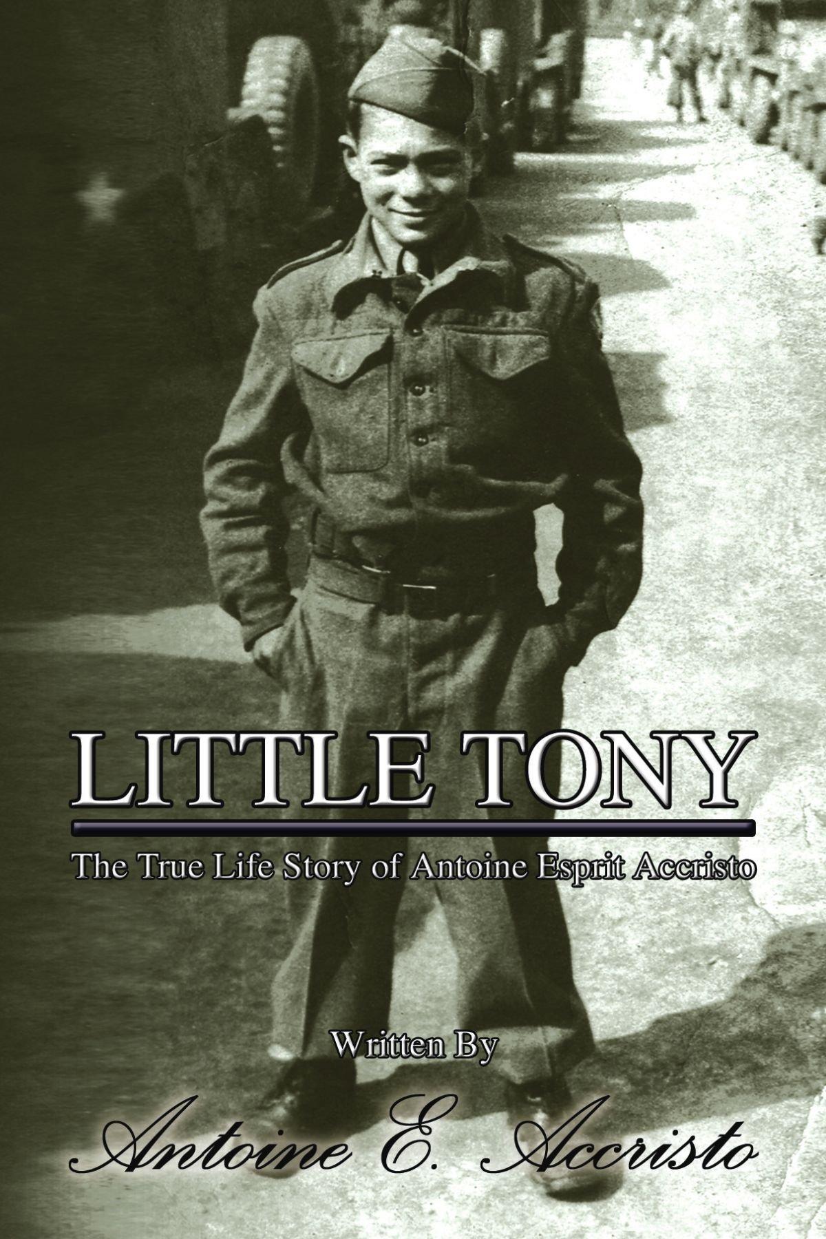 Read Online Little Tony: The True Life Story of Antoine Esprit Accristo PDF