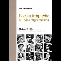 Poesía mapuche (Colección Austral Universitaria de Ciencias Sociales, Artes y Humanidades) (Spanish Edition)