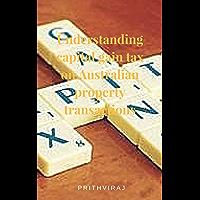 Understanding capital gain tax on Australian property transactions
