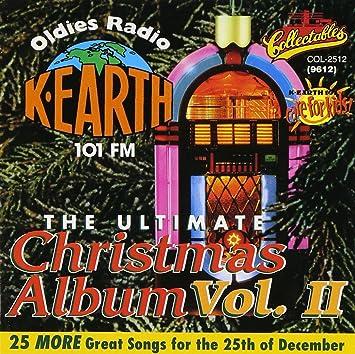 Oldies Radio K-Earth 101 FM: The Ultimate Christmas Album, Vol  2