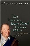 Das Leben des Jean Paul Friedrich Richter: Eine Biographie (German Edition)