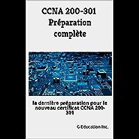 CCNA 200-301 Préparation complète: la dernière préparation pour le nouveau certificat CCNA 200-301 (French Edition)