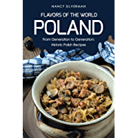 Flavors of the World - Poland: From Generation to Generation: Historic Polish Recipes (English Edition)