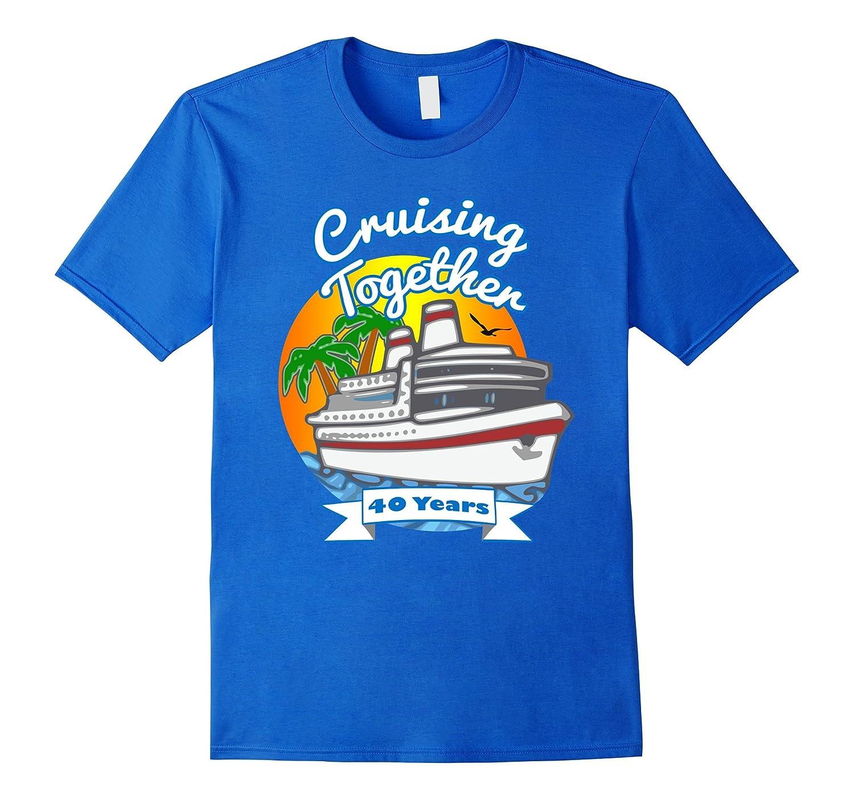 Cruising Together 40 Year Celebration Cruise T Shirt Tshirt-PL