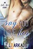 Say You Love Her: An L.A. Love Story (LOVE in the USA Book 3)
