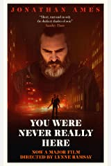 You Were Never Really Here (Film Tie-in) Paperback