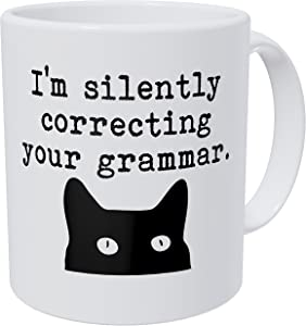 Wampumtuk Cat I'm Silently Correcting Your Grammar Teacher 11 Ounces Funny Coffee Mug