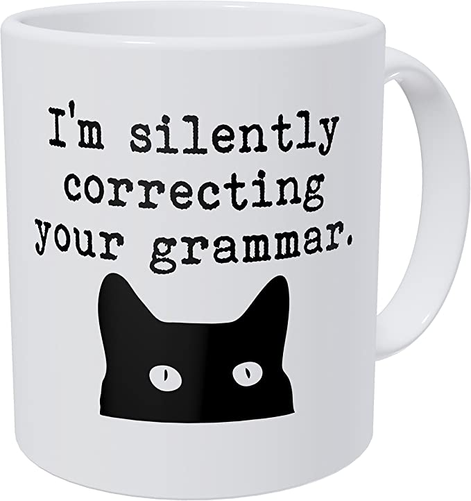 Wampumtuk Cat I'm Silently Correcting Your Grammar Teacher 11 Ounces Funny Coffee Mug