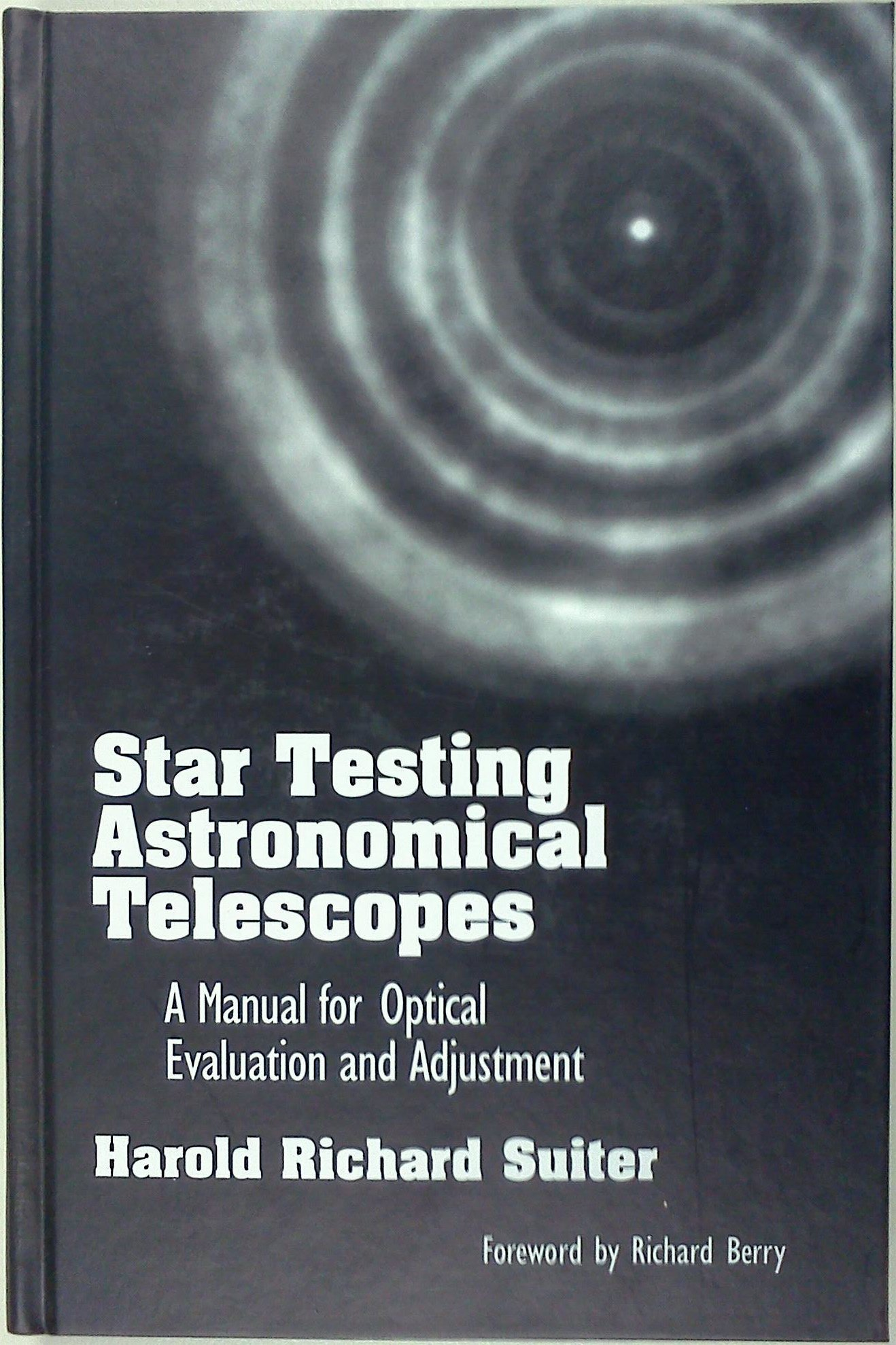 Star Testing Astronomical Telescopes  A Manual For Optical Evaluation And Adjustment