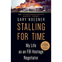 Stalling for Time: My Life as an FBI Hostage Negotiator (English Edition)