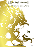 L'Era degli Arcani II - La chiamata dei Deva