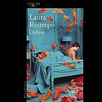 Delirio (Premio Alfaguara de novela 2004) (Spanish Edition)