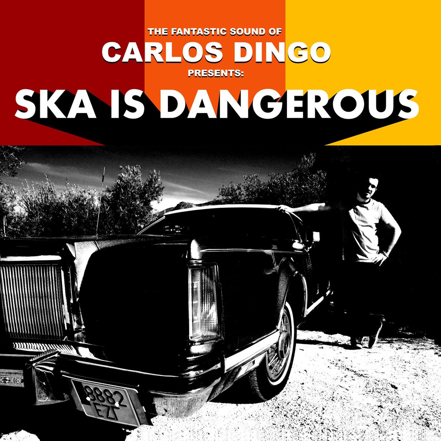 CD : Carlos Dingo - Ska Is Dangerous (CD)