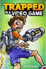 Trapped in a Video Game (Book 1) (Volume 1) Paperback