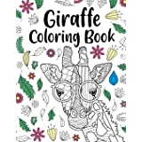 Giraffe Coloring Book: A Cute Adult Coloring Books for Giraffe Lovers, Best Gift for Giraffe Lovers