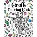 Giraffe Coloring Book: A Cute Adult Coloring Books for Giraffe Lovers, Best Gift for Giraffe Lovers