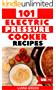 101 Electric Pressure Cooker Recipes: 101 Delicious Recipes For Your Electric Pressure Cooker